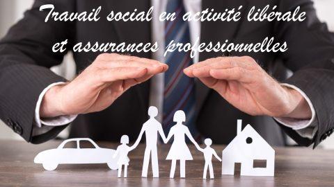 Travail social en activité libérale et assurances professionnelles